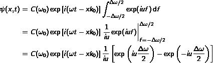 \begin{align*} \psi(x,t) & = C(\omega_0) \exp\left[i(\omega t - xk_0)\right] \int_{-\Delta\omega/2}^{\Delta\omega/2} \exp(iuf)\dif{f} \ & = C(\omega_0) \exp\left[i(\omega t - xk_0)\right] \left.\frac{1}{iu}\exp(iuf)\right|_{f=-\Delta\omega/2}^{\Delta\omega/2} \ & = C(\omega_0) \exp\left[i(\omega t - xk_0)\right] \frac{1}{iu}\left[\exp\left(iu\frac{\Delta\omega}{2}\right)-\exp\left(-iu\frac{\Delta\omega}{2}\right)\right] \end{align*}