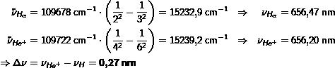 \begin{align*} \tilde{\nu}_{H_\alpha} & = 109678\phe{cm^{-1}} \cdot \left(\frac{1}{2^2} - \frac{1}{3^2}\right) = 15232,9\phe{cm^{-1}} & \Rightarrow && \nu_{H_\alpha} & = 656,47\phe{nm}\\ \tilde{\nu}_{He^+} & = 109722\phe{cm^{-1}} \cdot \left(\frac{1}{4^2} - \frac{1}{6^2}\right) = 15239,2\phe{cm^{-1}} & \Rightarrow && \nu_{He^+} & = 656,20\phe{nm}\\ \Rightarrow \Delta\nu & = \nu_{He^+} - \nu_{H} = \boldsymbol{0,27\phe{nm}} \end{align*}